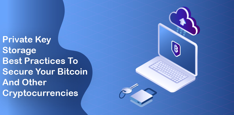 Private Key Storage Best Practices To Secure Your Bitcoin And Other Cryptocurrencies